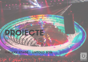 Galaxy stage,Untold 2016, PMA Invest, Pablo Sign