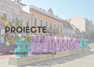 Eurobasket Cluj, litere volumetrice, PMA Invest, Pablo Sign